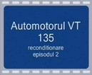 Film 2 VT 135 – reconditionare